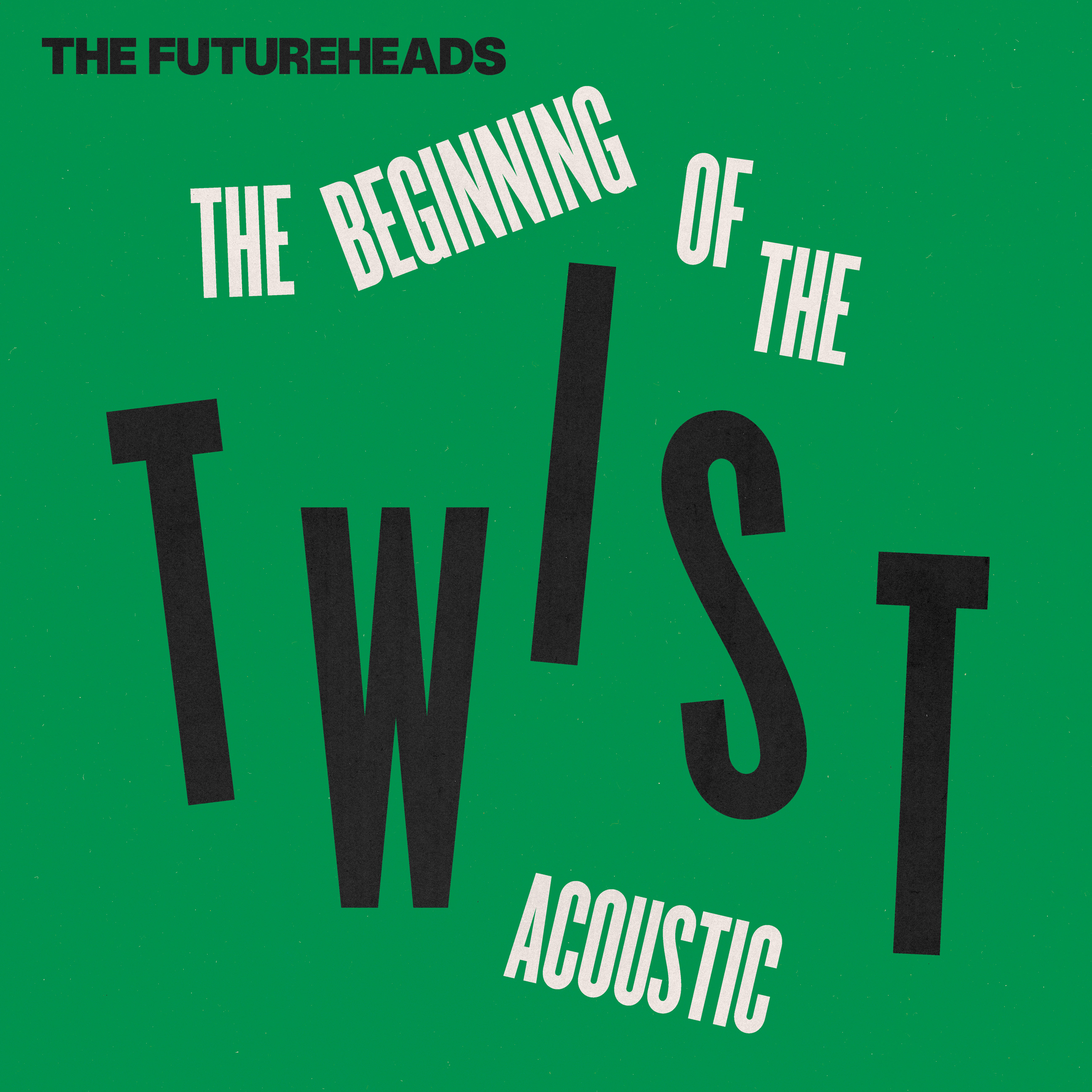 The Futureheads The Beginning Of The Twist Acoustic