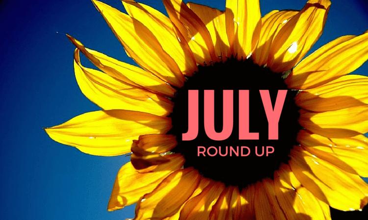 July Round Up