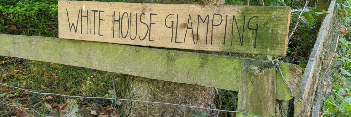 A Little Slice Of Heaven or Camping for Non-Campers – Review: White House Glamping, Herefordshire